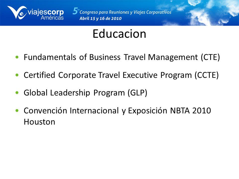 Educacion Fundamentals of Business Travel Management (CTE) Certified Corporate Travel Executive Program (CCTE) Global Leadership Program (GLP) Convenc
