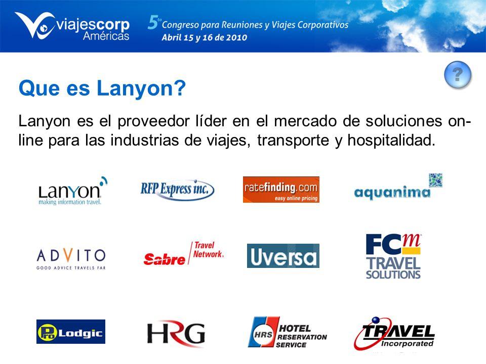 Que es Lanyon? Lanyon es el proveedor líder en el mercado de soluciones on- line para las industrias de viajes, transporte y hospitalidad.