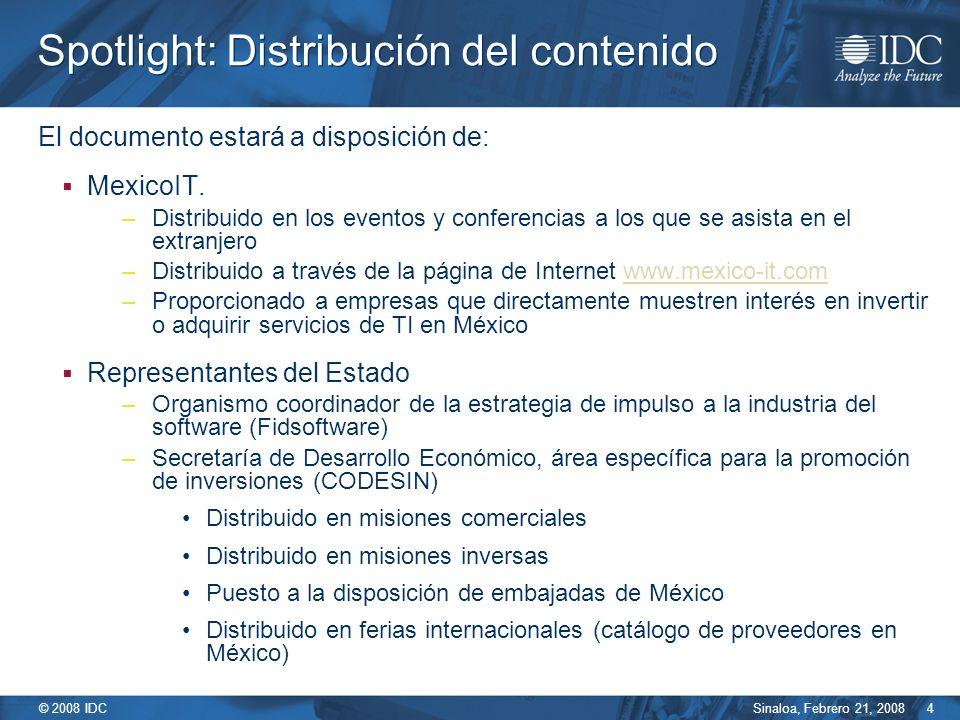 Sinaloa, Febrero 21, 2008 © 2008 IDC 4 Spotlight: Distribución del contenido El documento estará a disposición de: MexicoIT.