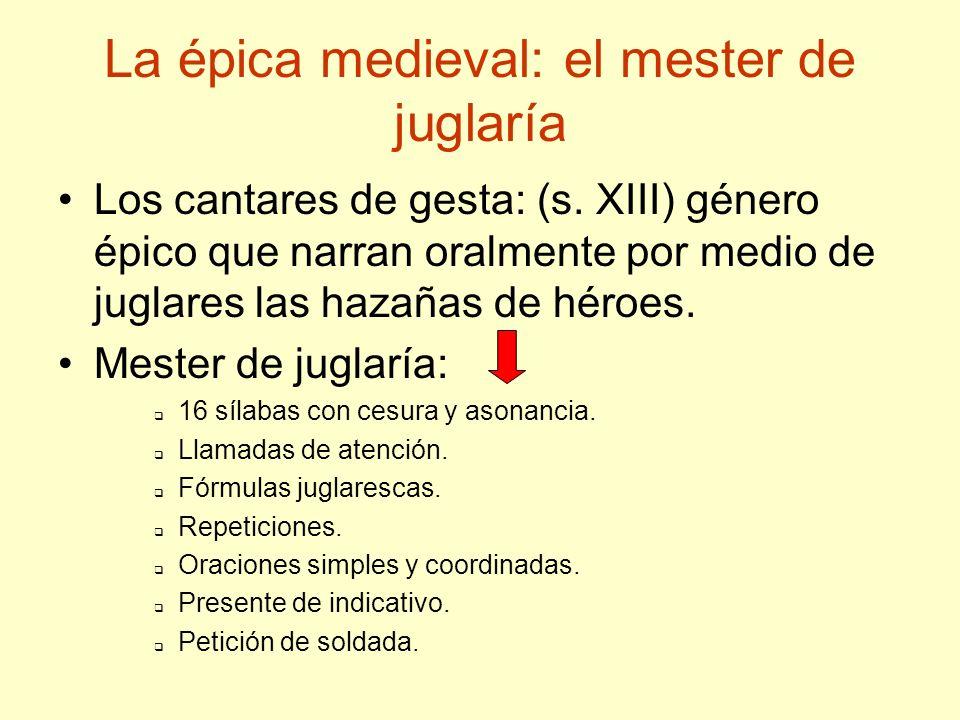 Poema de Mio Cid Cantar de gesta más antiguo.Fecha: siglo XIV 1207 (Menéndez Pidal, 1140).