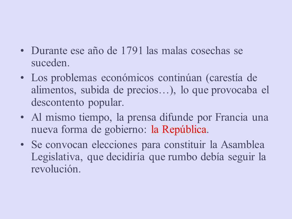 Durante ese año de 1791 las malas cosechas se suceden. Los problemas económicos continúan (carestía de alimentos, subida de precios…), lo que provocab