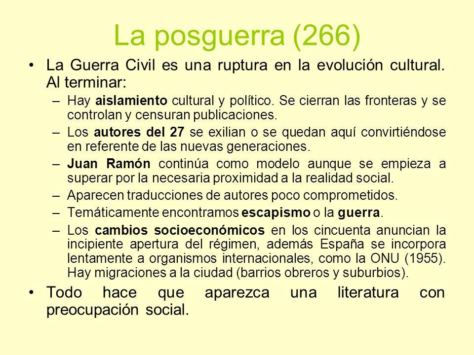 La posguerra (266) La Guerra Civil es una ruptura en la evolución cultural. Al terminar: –Hay aislamiento cultural y político. Se cierran las frontera