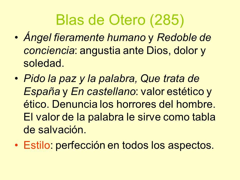 Blas de Otero (285) Ángel fieramente humano y Redoble de conciencia: angustia ante Dios, dolor y soledad. Pido la paz y la palabra, Que trata de Españ