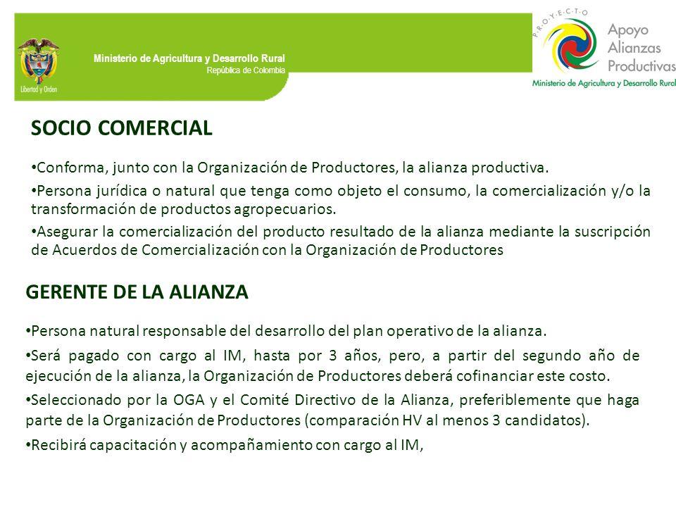 Ministerio de Agricultura y Desarrollo Rural República de Colombia SOCIO COMERCIAL Conforma, junto con la Organización de Productores, la alianza prod