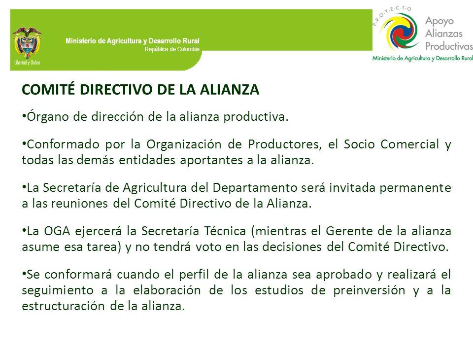 Ministerio de Agricultura y Desarrollo Rural República de Colombia COMITÉ DIRECTIVO DE LA ALIANZA Órgano de dirección de la alianza productiva. Confor