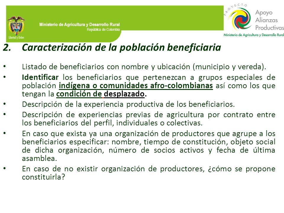 Ministerio de Agricultura y Desarrollo Rural República de Colombia 2.Caracterización de la población beneficiaria Listado de beneficiarios con nombre