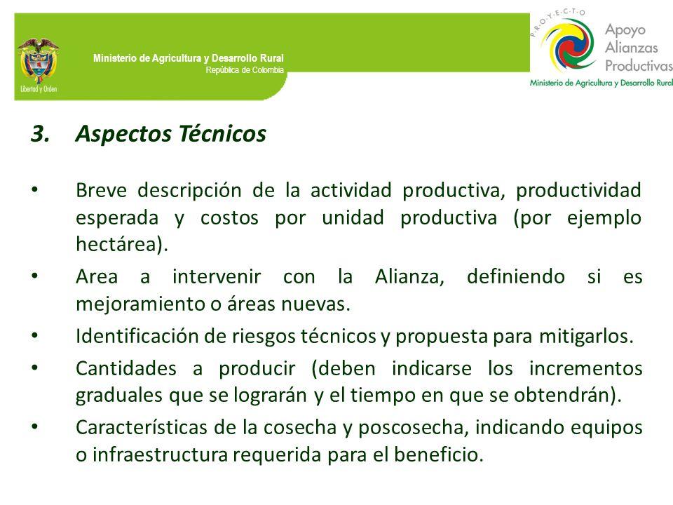 Ministerio de Agricultura y Desarrollo Rural República de Colombia 3.Aspectos Técnicos Breve descripción de la actividad productiva, productividad esp