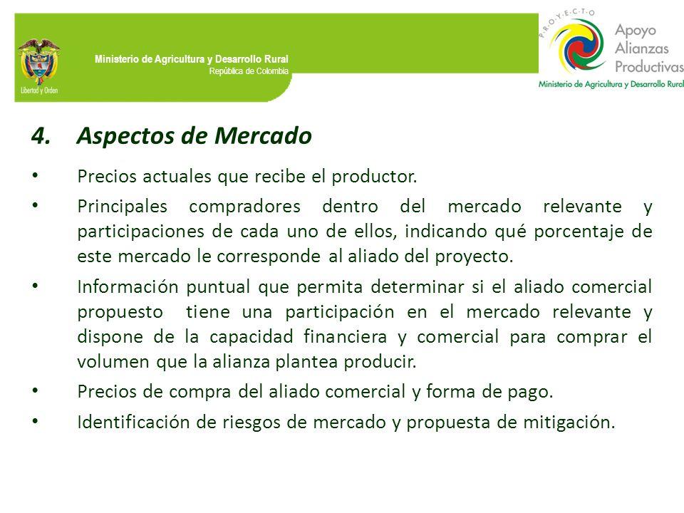 Ministerio de Agricultura y Desarrollo Rural República de Colombia 4.Aspectos de Mercado Precios actuales que recibe el productor. Principales comprad