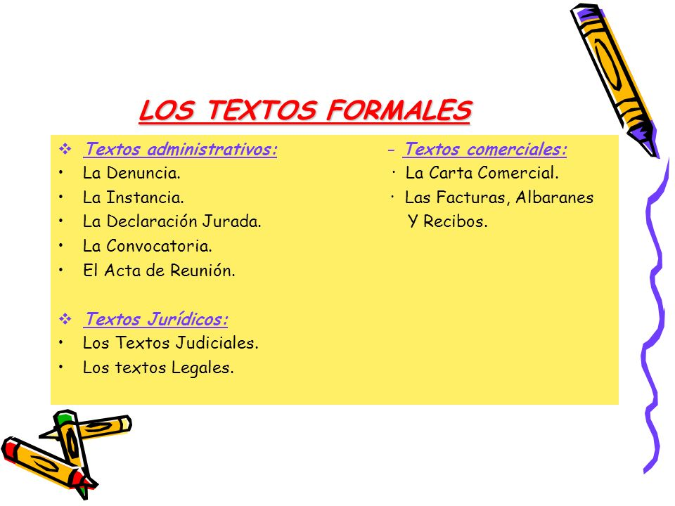 LOS TEXTOS FORMALES Textos administrativos: - Textos comerciales: La Denuncia. · La Carta Comercial. La Instancia. · Las Facturas, Albaranes La Declar