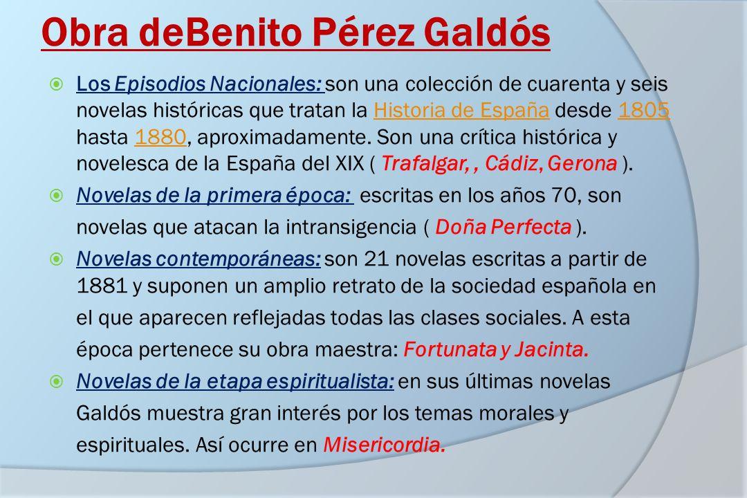Obra deBenito Pérez Galdós Los Episodios Nacionales: son una colección de cuarenta y seis novelas históricas que tratan la Historia de España desde 18