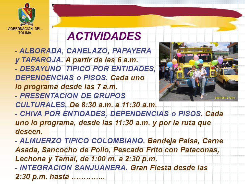 GOBERNACIÓN DEL TOLIMA - ALBORADA, CANELAZO, PAPAYERA y TAPAROJA. A partir de las 6 a.m. - DESAYUNO TIPICO POR ENTIDADES, DEPENDENCIAS o PISOS. Cada u