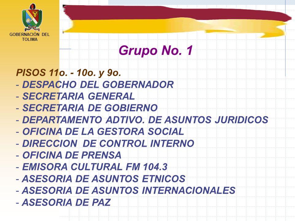 GOBERNACIÓN DEL TOLIMA PISOS 11o. - 10o. y 9o. - DESPACHO DEL GOBERNADOR - SECRETARIA GENERAL - SECRETARIA DE GOBIERNO - DEPARTAMENTO ADTIVO. DE ASUNT