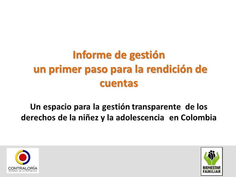 Informe de gestión un primer paso para la rendición de cuentas un primer paso para la rendición de cuentas Un espacio para la gestión transparente de