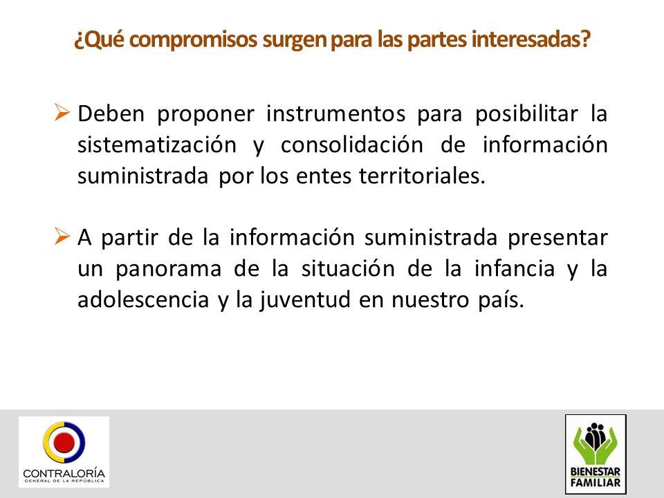 ¿Qué compromisos surgen para las partes interesadas? Deben proponer instrumentos para posibilitar la sistematización y consolidación de información su