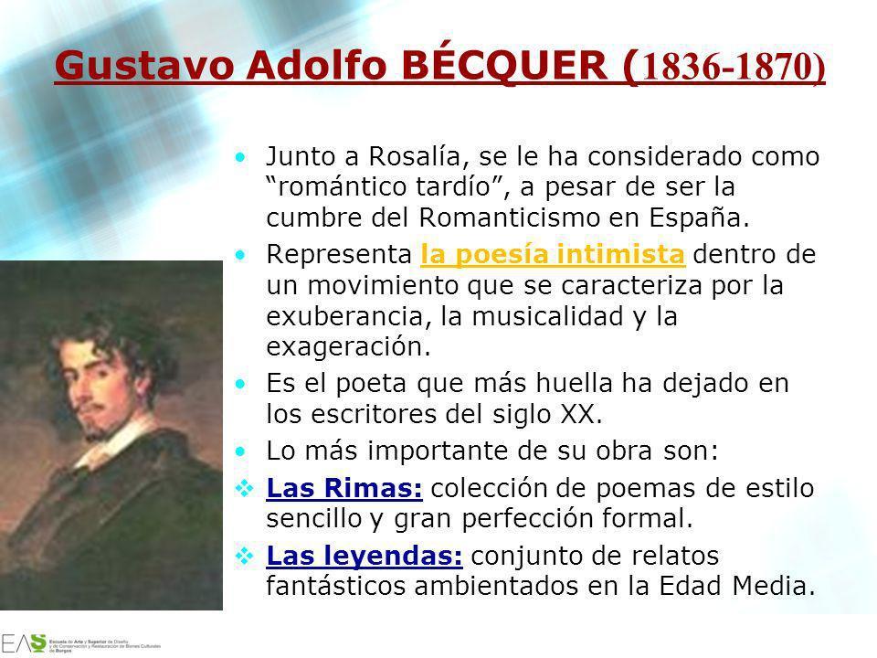 Jesús Ávila Sangrador Gustavo Adolfo BÉCQUER ( 1836-1870) Junto a Rosalía, se le ha considerado como romántico tardío, a pesar de ser la cumbre del Ro