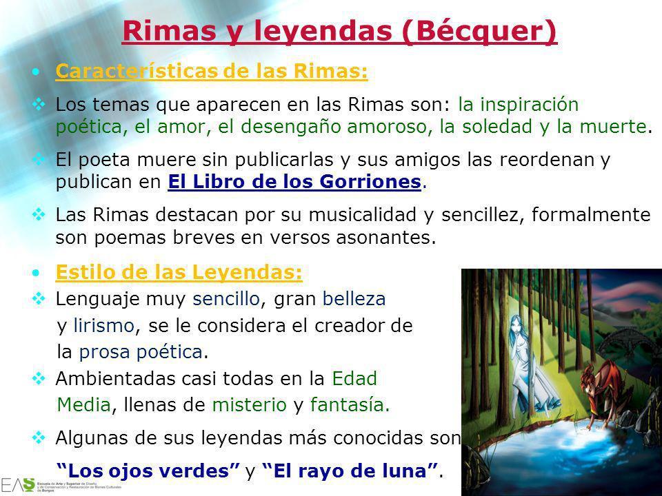 Jesús Ávila Sangrador Rimas y leyendas (Bécquer) Características de las Rimas: Los temas que aparecen en las Rimas son: la inspiración poética, el amo