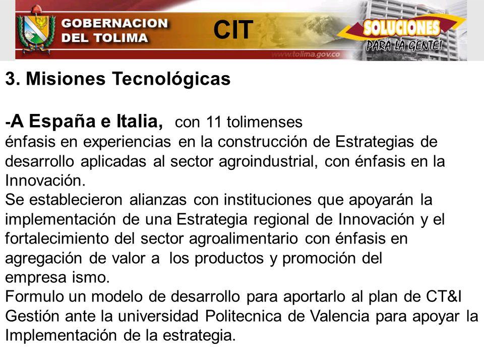 CIT 3. Misiones Tecnológicas - A España e Italia, con 11 tolimenses énfasis en experiencias en la construcción de Estrategias de desarrollo aplicadas