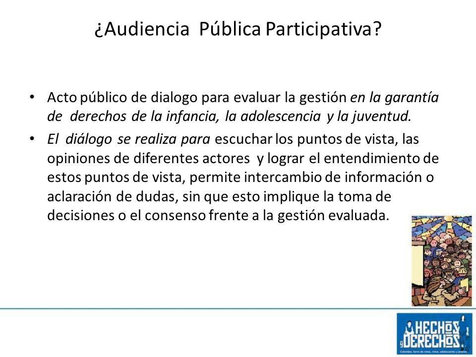 ¿Audiencia Pública Participativa? Acto público de dialogo para evaluar la gestión en la garantía de derechos de la infancia, la adolescencia y la juve