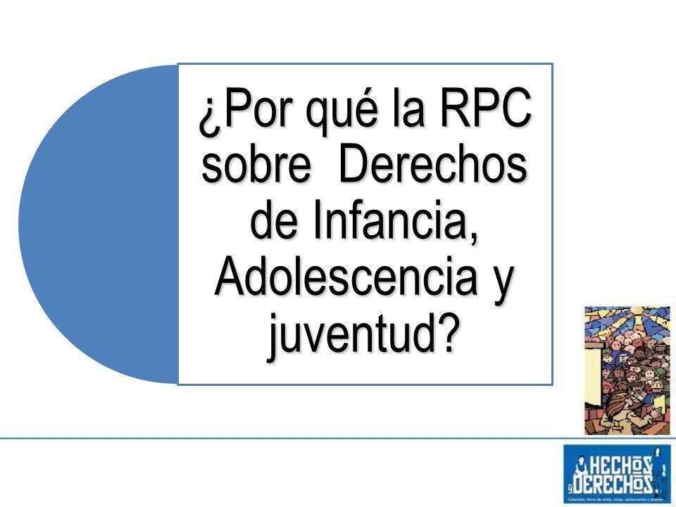 ¿Por qué la RPC sobre Derechos de Infancia, Adolescencia y juventud?