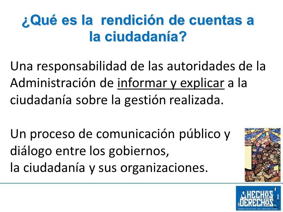 Una responsabilidad de las autoridades de la Administración de informar y explicar a la ciudadanía sobre la gestión realizada. Un proceso de comunicac