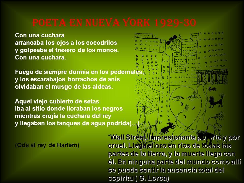 POETA EN NUEVA YORK 1929-30 Con una cuchara arrancaba los ojos a los cocodrilos y golpeaba el trasero de los monos. Con una cuchara. Fuego de siempre