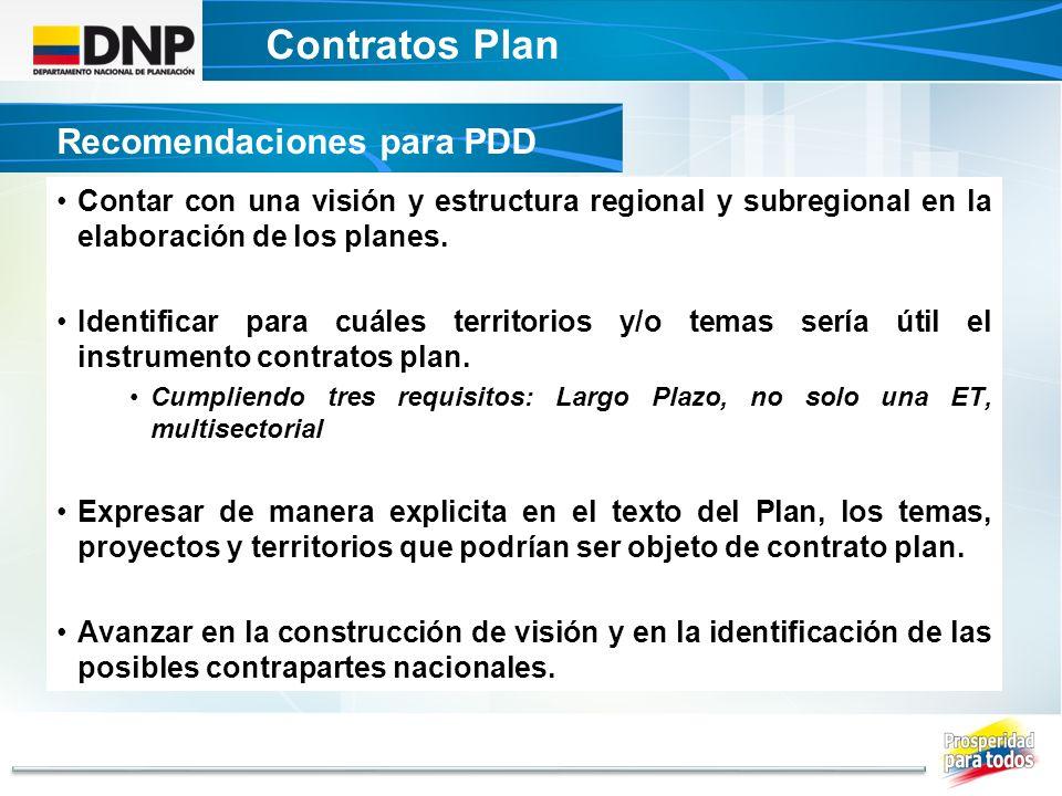 Contratos Plan DECRETO UNICO CONTRATOS PLAN Recomendaciones para PDD Contar con una visión y estructura regional y subregional en la elaboración de lo