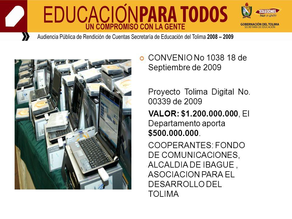 CONVENIO No 1038 18 de Septiembre de 2009 Proyecto Tolima Digital No.