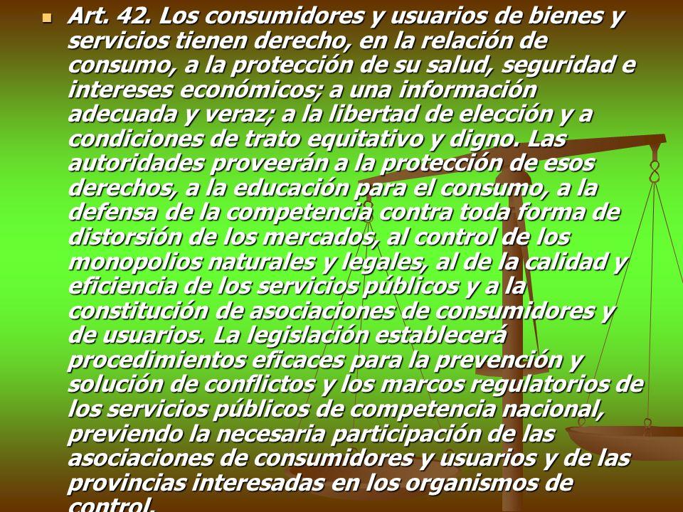 Art. 42. Los consumidores y usuarios de bienes y servicios tienen derecho, en la relación de consumo, a la protección de su salud, seguridad e interes