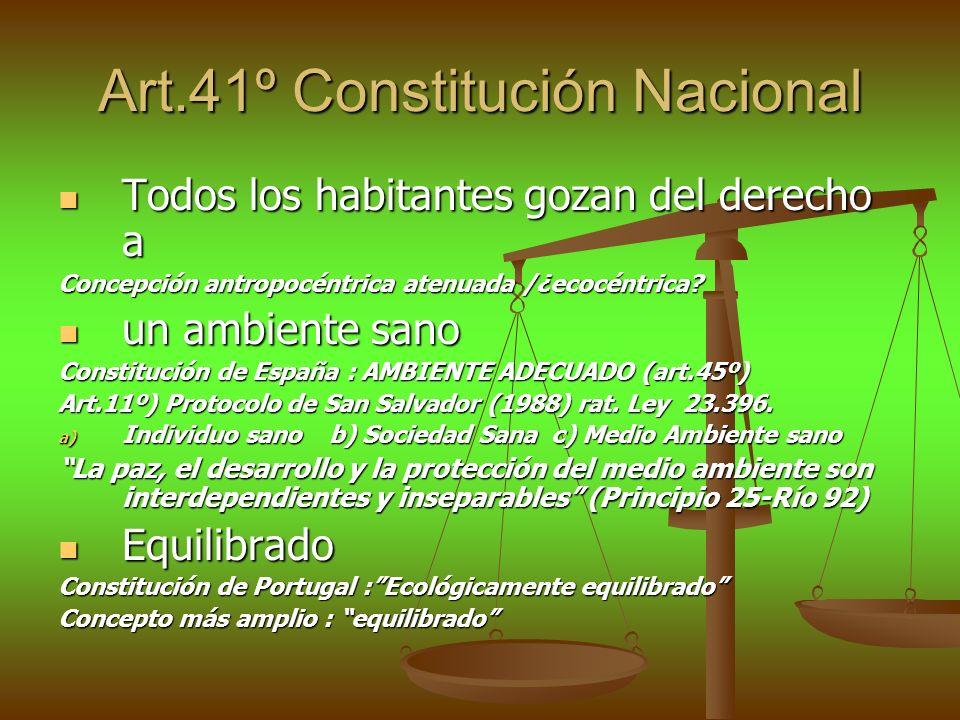 Art.41º Constitución Nacional Todos los habitantes gozan del derecho a Todos los habitantes gozan del derecho a Concepción antropocéntrica atenuada /¿