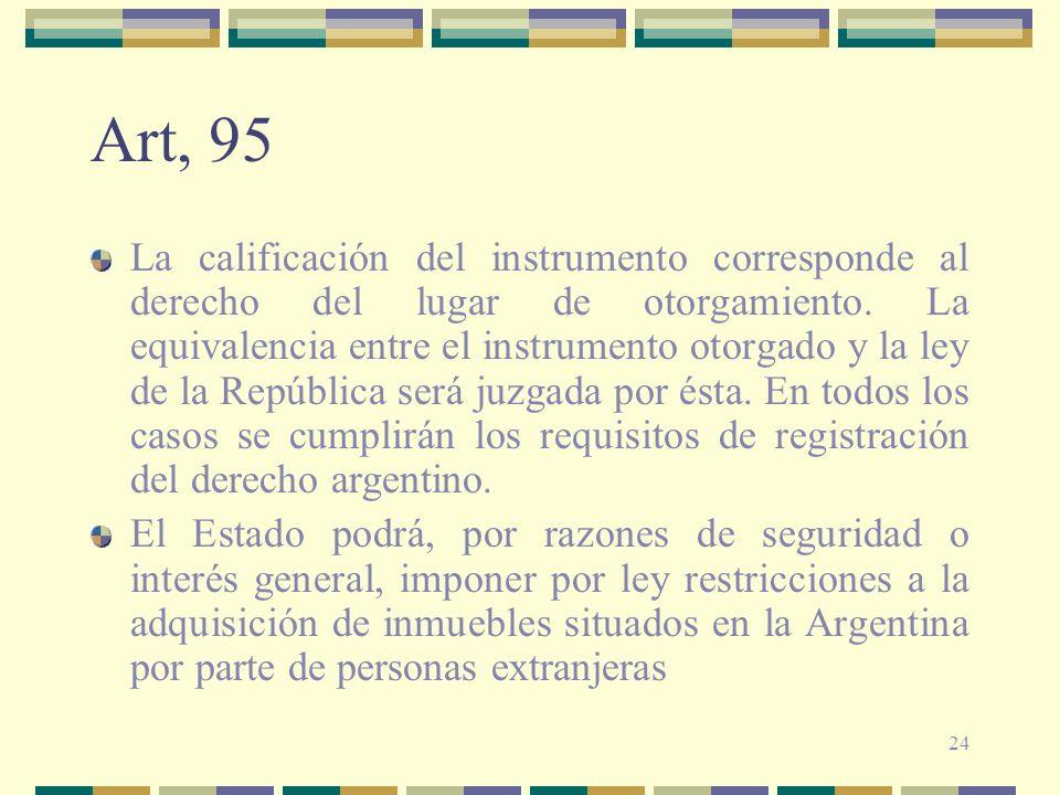 24 Art, 95 La calificación del instrumento corresponde al derecho del lugar de otorgamiento. La equivalencia entre el instrumento otorgado y la ley de