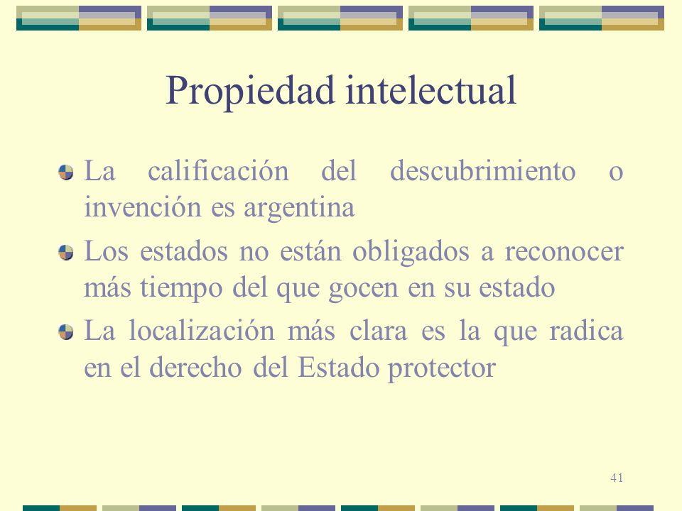 41 Propiedad intelectual La calificación del descubrimiento o invención es argentina Los estados no están obligados a reconocer más tiempo del que goc