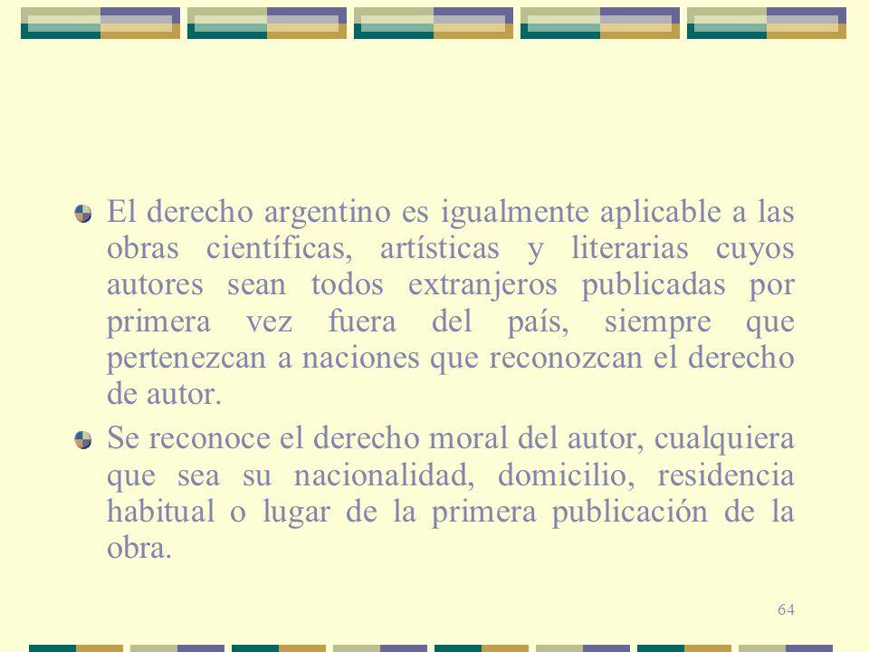 64 El derecho argentino es igualmente aplicable a las obras científicas, artísticas y literarias cuyos autores sean todos extranjeros publicadas por p