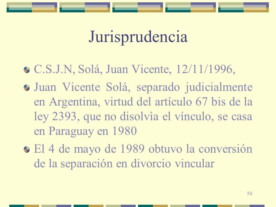 56 Jurisprudencia C.S.J.N, Solá, Juan Vicente, 12/11/1996, Juan Vicente Solá, separado judicialmente en Argentina, virtud del artículo 67 bis de la le