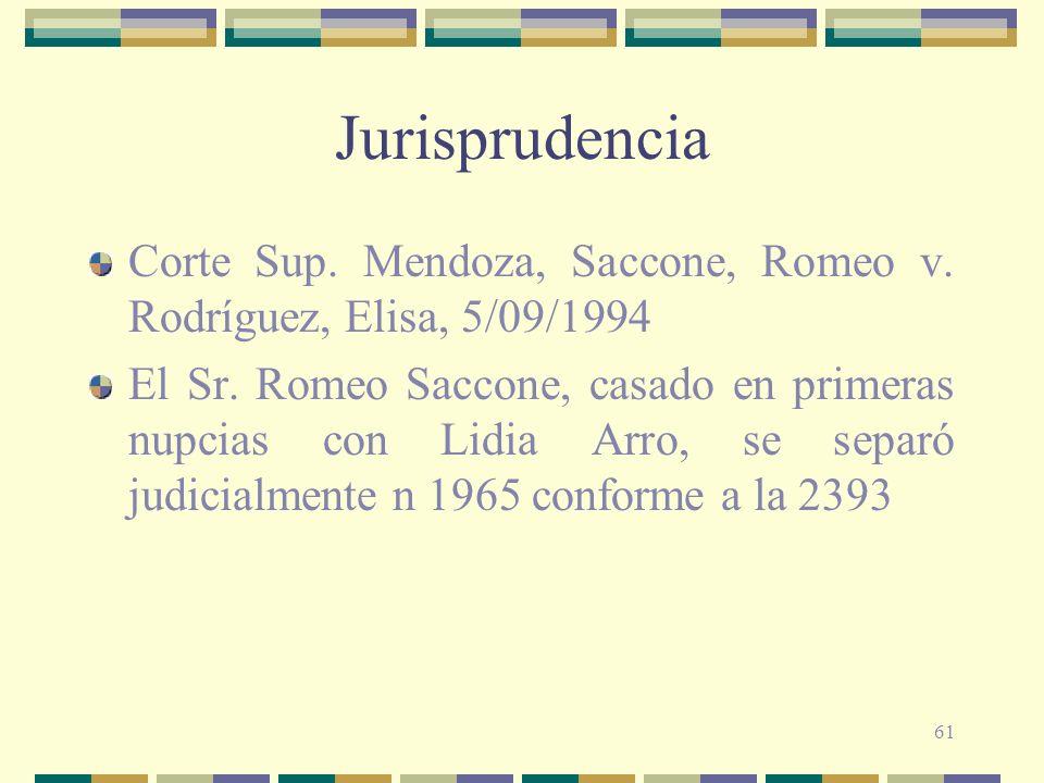 61 Jurisprudencia Corte Sup. Mendoza, Saccone, Romeo v. Rodríguez, Elisa, 5/09/1994 El Sr. Romeo Saccone, casado en primeras nupcias con Lidia Arro, s