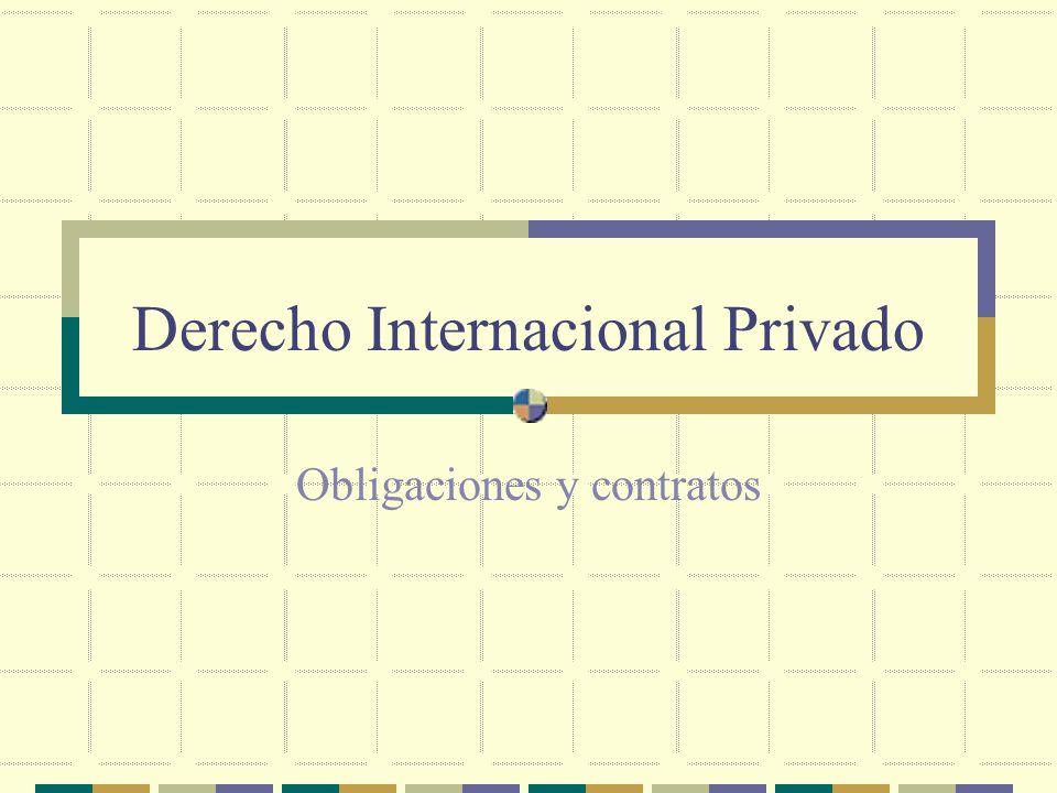 Derecho Internacional Privado Obligaciones y contratos
