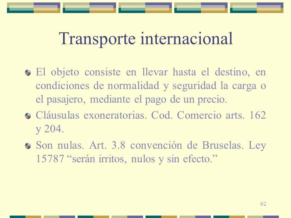 62 Transporte internacional El objeto consiste en llevar hasta el destino, en condiciones de normalidad y seguridad la carga o el pasajero, mediante e