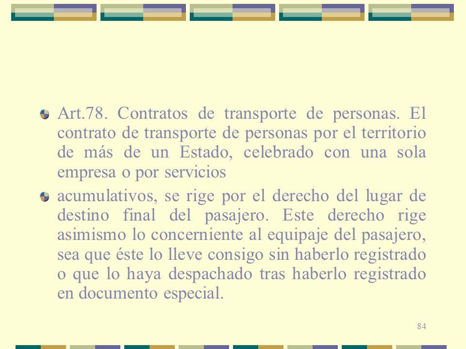 84 Art.78. Contratos de transporte de personas. El contrato de transporte de personas por el territorio de más de un Estado, celebrado con una sola em