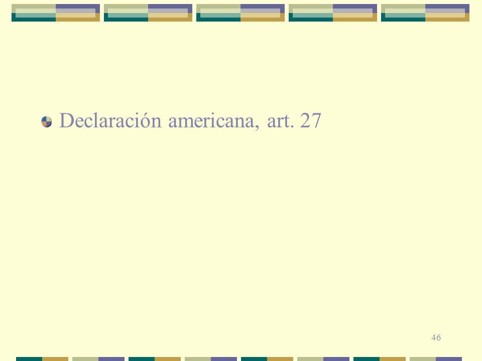 46 Declaración americana, art. 27