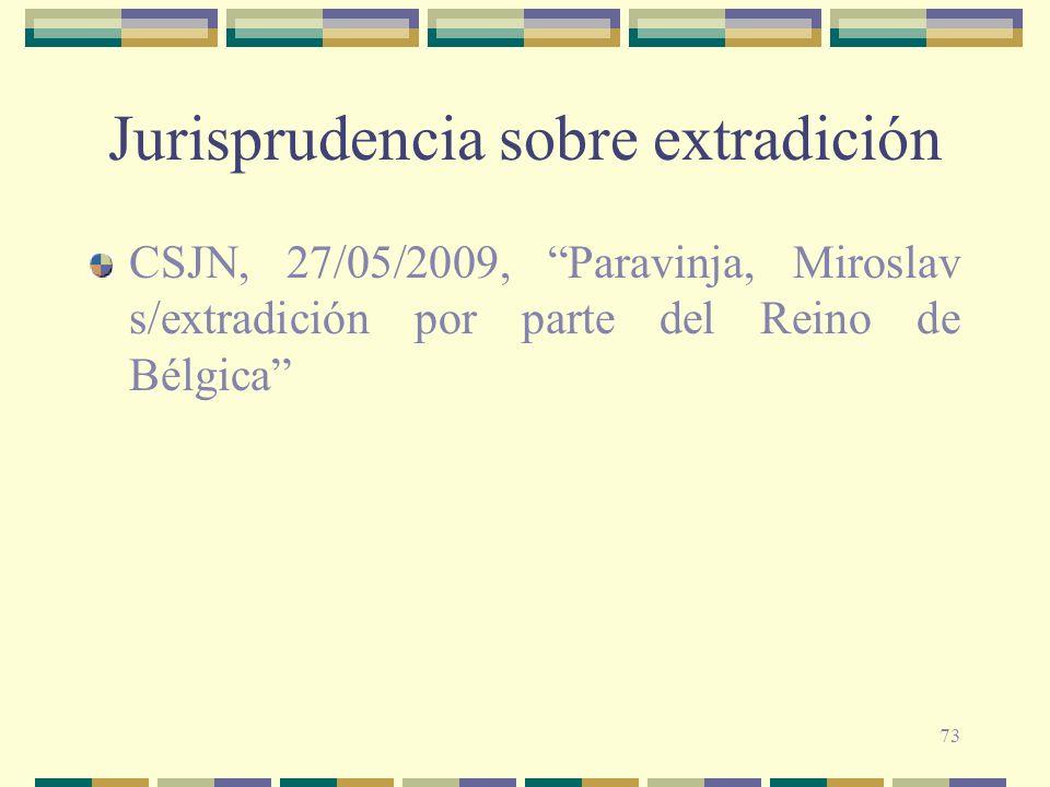 73 Jurisprudencia sobre extradición CSJN, 27/05/2009, Paravinja, Miroslav s/extradición por parte del Reino de Bélgica