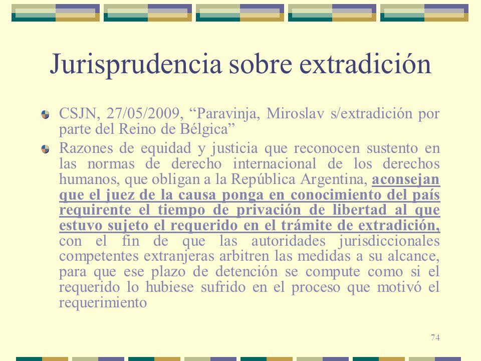 74 Jurisprudencia sobre extradición CSJN, 27/05/2009, Paravinja, Miroslav s/extradición por parte del Reino de Bélgica Razones de equidad y justicia q