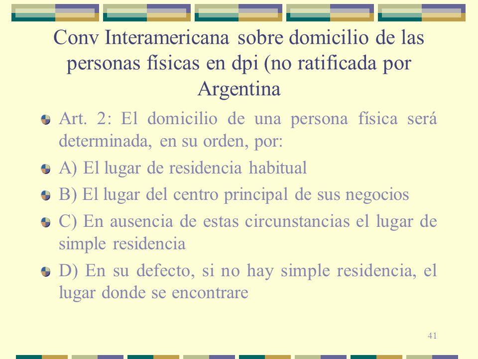 41 Conv Interamericana sobre domicilio de las personas físicas en dpi (no ratificada por Argentina Art.