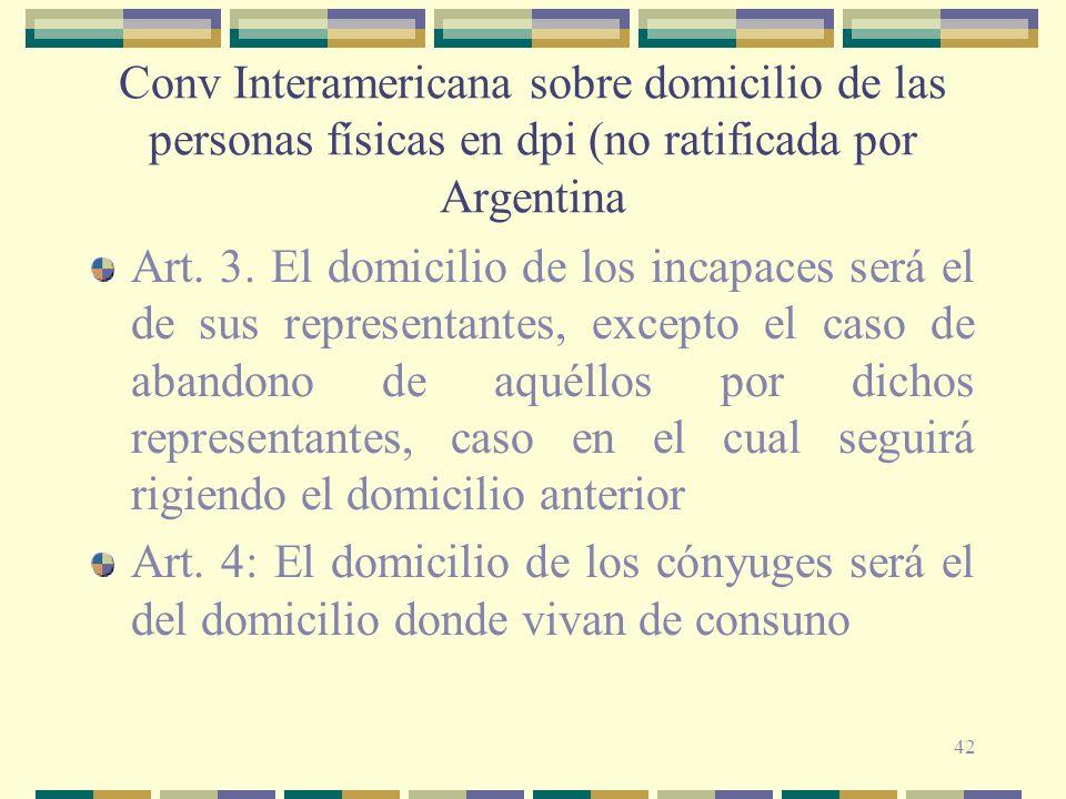 42 Conv Interamericana sobre domicilio de las personas físicas en dpi (no ratificada por Argentina Art.