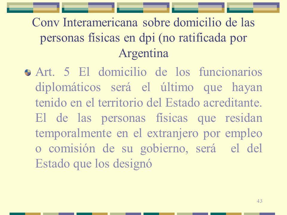 43 Conv Interamericana sobre domicilio de las personas físicas en dpi (no ratificada por Argentina Art.
