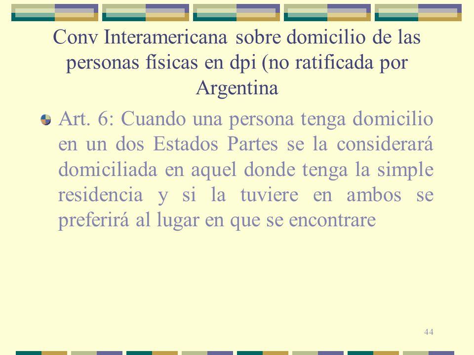 44 Conv Interamericana sobre domicilio de las personas físicas en dpi (no ratificada por Argentina Art.