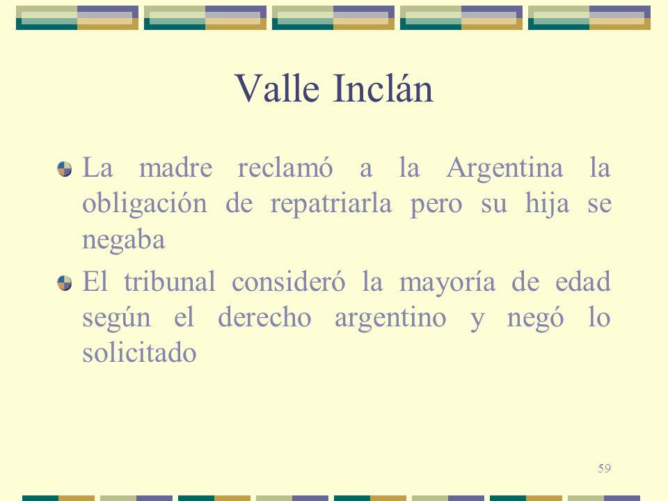 59 Valle Inclán La madre reclamó a la Argentina la obligación de repatriarla pero su hija se negaba El tribunal consideró la mayoría de edad según el derecho argentino y negó lo solicitado