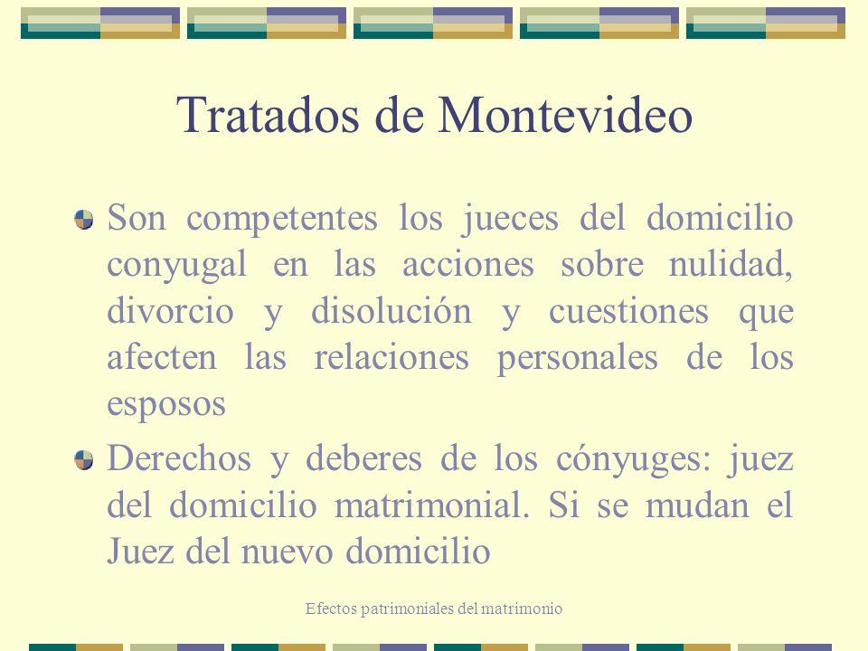 Efectos patrimoniales del matrimonio Tratados de Montevideo Son competentes los jueces del domicilio conyugal en las acciones sobre nulidad, divorcio