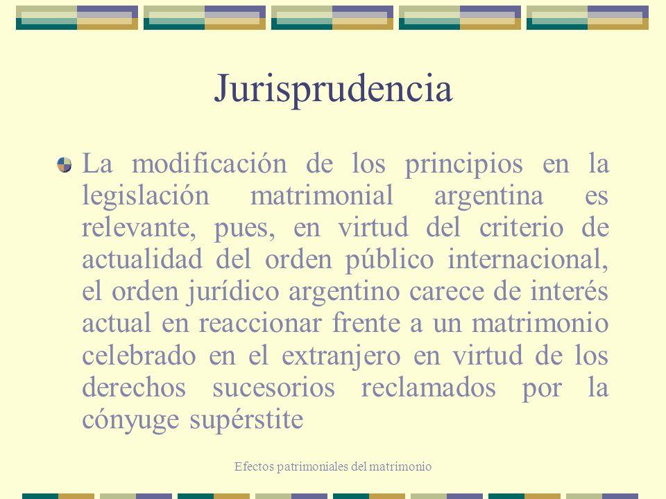 Efectos patrimoniales del matrimonio Jurisprudencia La modificación de los principios en la legislación matrimonial argentina es relevante, pues, en v