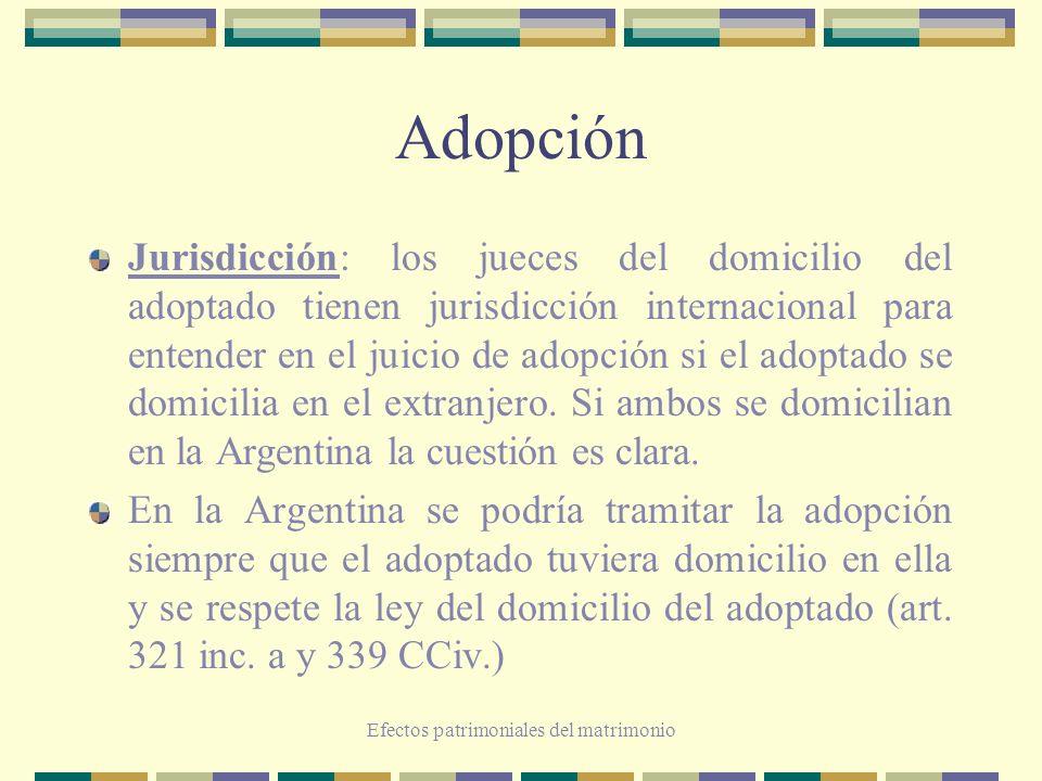 Efectos patrimoniales del matrimonio Adopción Jurisdicción: los jueces del domicilio del adoptado tienen jurisdicción internacional para entender en e