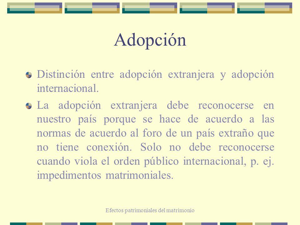 Efectos patrimoniales del matrimonio Adopción Distinción entre adopción extranjera y adopción internacional. La adopción extranjera debe reconocerse e