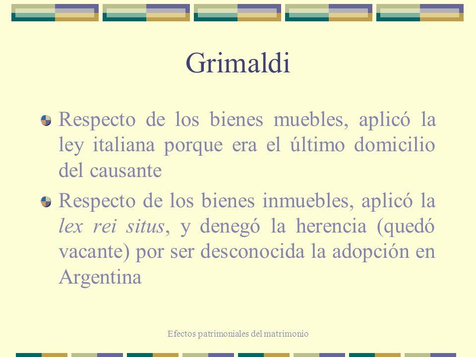 Efectos patrimoniales del matrimonio Grimaldi Respecto de los bienes muebles, aplicó la ley italiana porque era el último domicilio del causante Respe